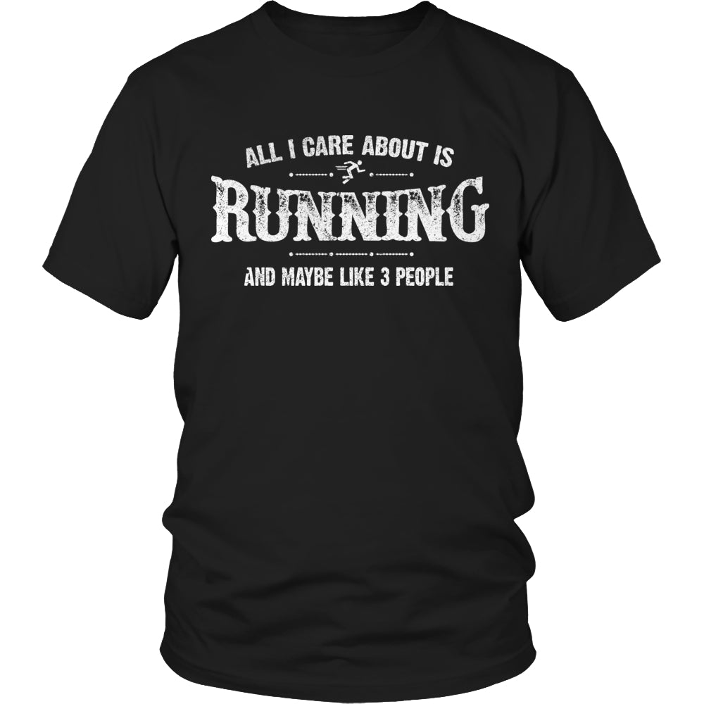 Limited Edition T-shirt Hoodie - All I Care About Is Running And Maybe Like 3 People - Unisex Shirt / Black / S - My Revolutional Shop - 1