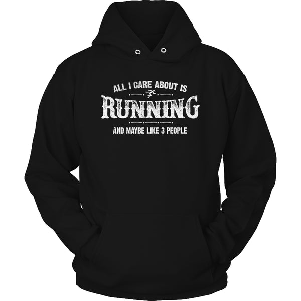 Limited Edition T-shirt Hoodie - All I Care About Is Running And Maybe Like 3 People - Hoodie / Black / S - My Revolutional Shop - 4