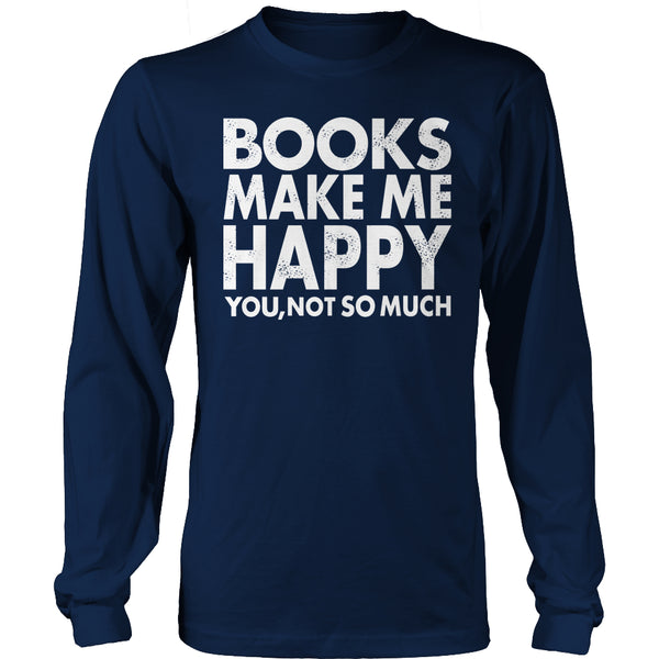 Limited Edition T-shirt Hoodie - Books Make Me Happy You, Not so Much - Long Sleeve / Navy / S - My Revolutional Shop - 4