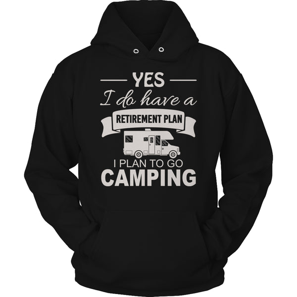 Tees & Sweats - Limited Edition T-shirt Hoodie - Camping Retirement Plan