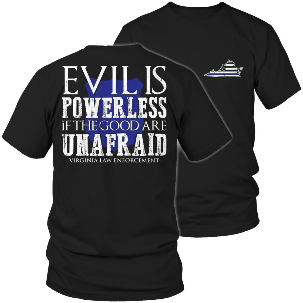 Limited Edition T-shirt Hoodie - Evil Is Powerless If the Good Are Unafraid - 'Your State' Law Enforcement - Unisex Shirt / Black / S - My Revolutional Shop - 1