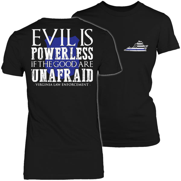 Limited Edition T-shirt Hoodie - Evil Is Powerless If the Good Are Unafraid - 'Your State' Law Enforcement - Womens Shirt / Black / S - My Revolutional Shop - 2