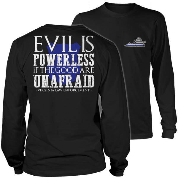 Limited Edition T-shirt Hoodie - Evil Is Powerless If the Good Are Unafraid - 'Your State' Law Enforcement - Long Sleeve / Black / S - My Revolutional Shop - 3