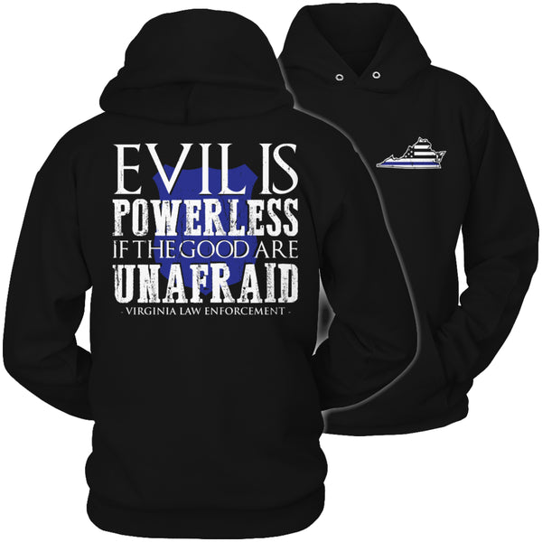 Limited Edition T-shirt Hoodie - Evil Is Powerless If the Good Are Unafraid - 'Your State' Law Enforcement - Hoodie / Black / S - My Revolutional Shop - 4