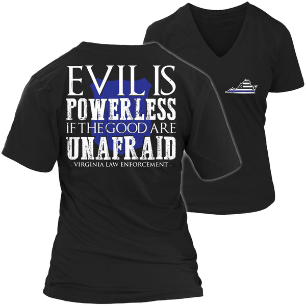 Limited Edition T-shirt Hoodie - Evil Is Powerless If the Good Are Unafraid - 'Your State' Law Enforcement - Womens V-Neck / Black / S - My Revolutional Shop - 5