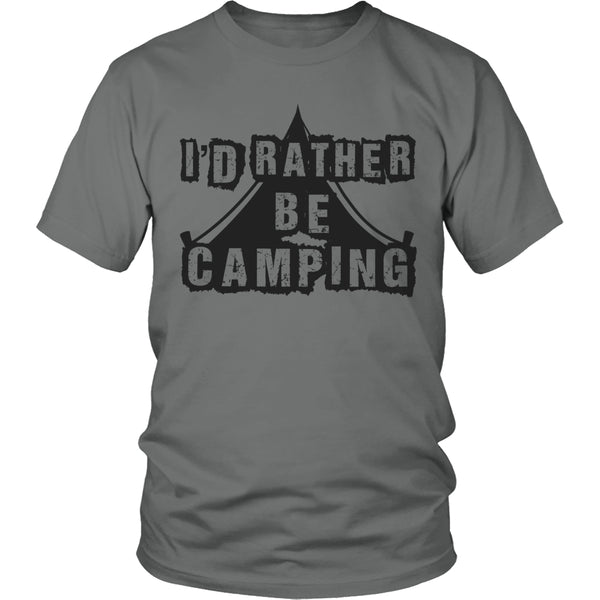 Limited Edition T-shirt Hoodie - I'd Rather Be Camping - Unisex Shirt / Grey / S - My Revolutional Shop - 1