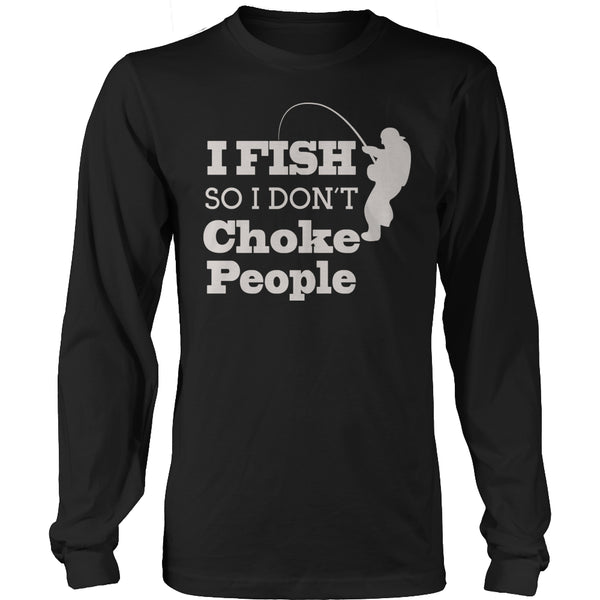 Tees & Sweats - Limited Edition T-shirt Hoodie - I Fish So I Don't Choke People