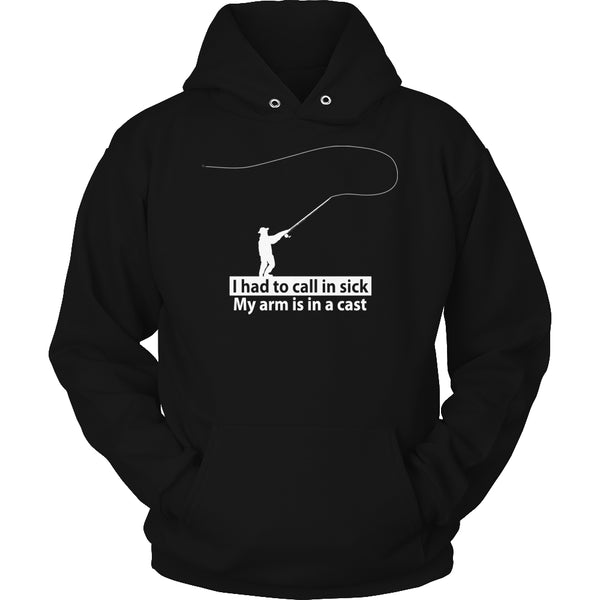 Tees & Sweats - Limited Edition T-shirt Hoodie - I Had To Call In Sick My Arms In A Cast