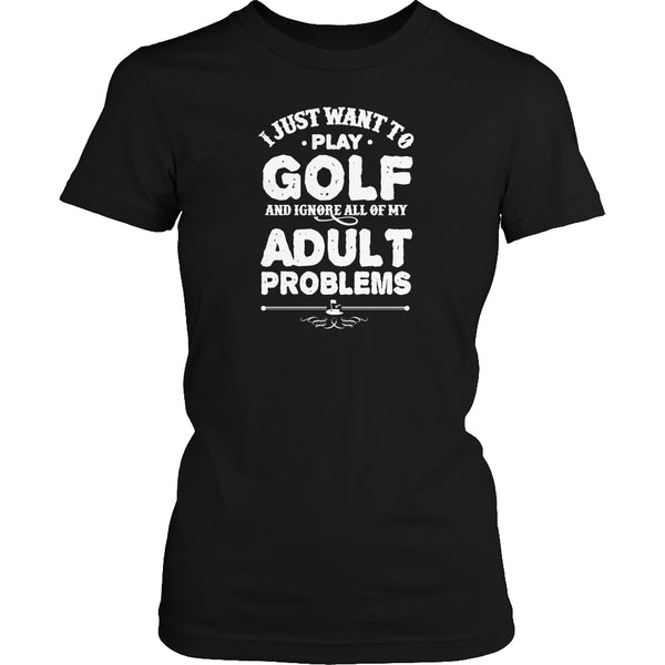 Limited Edition T-shirt Hoodie - I Just Want To Play Golf... - Womens Shirt / Black / S - My Revolutional Shop - 2