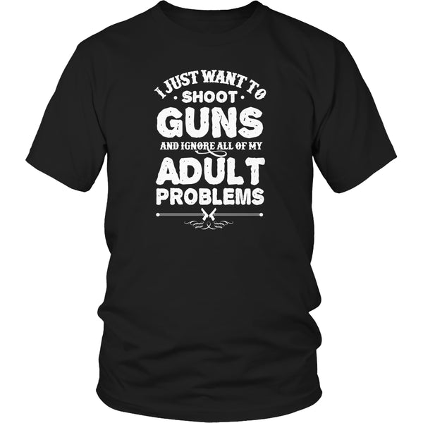 Limited Edition T-shirt Hoodie - I Just Want To Shoot Guns... - Unisex Shirt / Black / S - My Revolutional Shop - 1