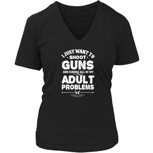 Limited Edition T-shirt Hoodie - I Just Want To Shoot Guns... - Womens V-Neck / Black / S - My Revolutional Shop - 5