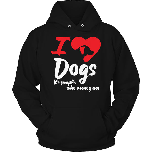 Limited Edition T-shirt Hoodie - I Love Dogs It's People Who Annoy Me - Hoodie / Black / S - My Revolutional Shop - 4