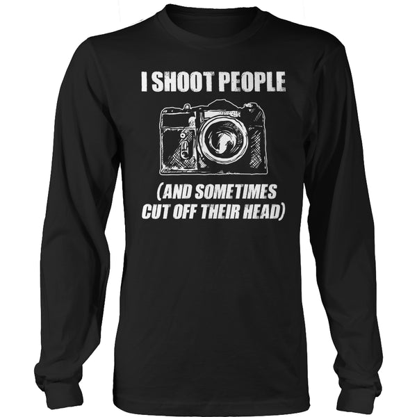 Limited Edition T-shirt Hoodie - I Shoot People (And Sometimes Cut Off Their Head) - Long Sleeve / Black / S - My Revolutional Shop - 3