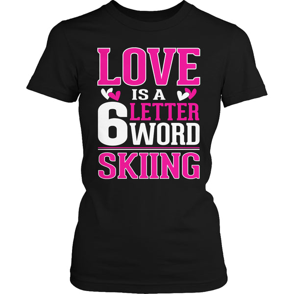Limited Edition T-shirt Hoodie - Love Is a 6 Letter Word - Skiing - Womens Shirt / Black / S - My Revolutional Shop - 2