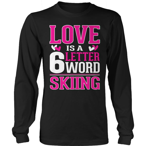 Limited Edition T-shirt Hoodie - Love Is a 6 Letter Word - Skiing - Long Sleeve / Black / S - My Revolutional Shop - 4