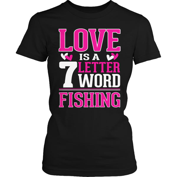 Limited Edition T-shirt Hoodie - Love is a 7 letter word Fishing - Womens Shirt / Black / S - My Revolutional Shop - 2