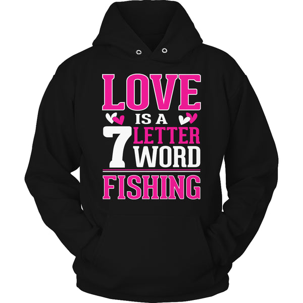 Limited Edition T-shirt Hoodie - Love is a 7 letter word Fishing - Hoodie / Black / S - My Revolutional Shop - 5