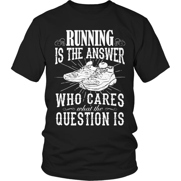 Limited Edition T-shirt Hoodie - Running Is The Answer Who Cares What the Question Is - Unisex Shirt / Black / S - My Revolutional Shop - 1