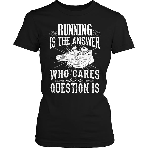 Limited Edition T-shirt Hoodie - Running Is The Answer Who Cares What the Question Is - Womens Shirt / Black / S - My Revolutional Shop - 2