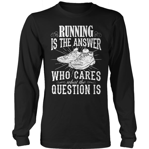 Limited Edition T-shirt Hoodie - Running Is The Answer Who Cares What the Question Is - Long Sleeve / Black / S - My Revolutional Shop - 3