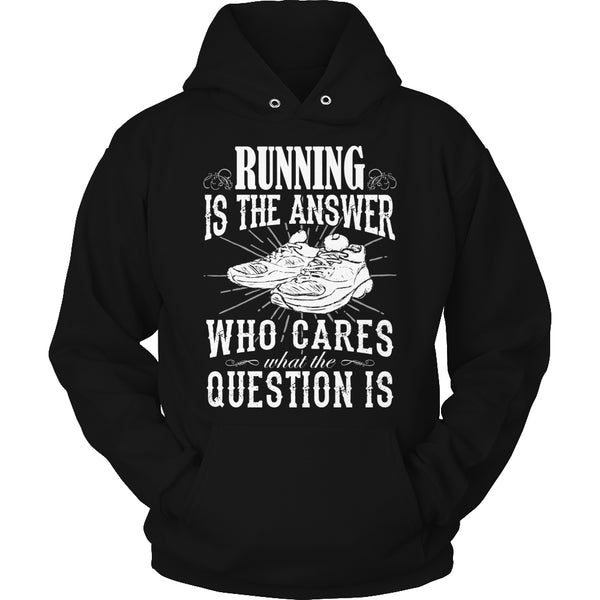 Limited Edition T-shirt Hoodie - Running Is The Answer Who Cares What the Question Is - Hoodie / Black / S - My Revolutional Shop - 4