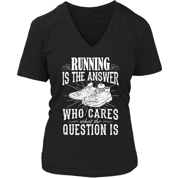 Limited Edition T-shirt Hoodie - Running Is The Answer Who Cares What the Question Is - Womens V-Neck / Black / S - My Revolutional Shop - 5