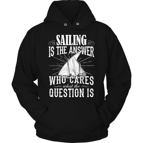 Limited Edition T-shirt Hoodie - Sailing Is the Answer Who Cares What the Question Is - Hoodie / Black / S - My Revolutional Shop - 4