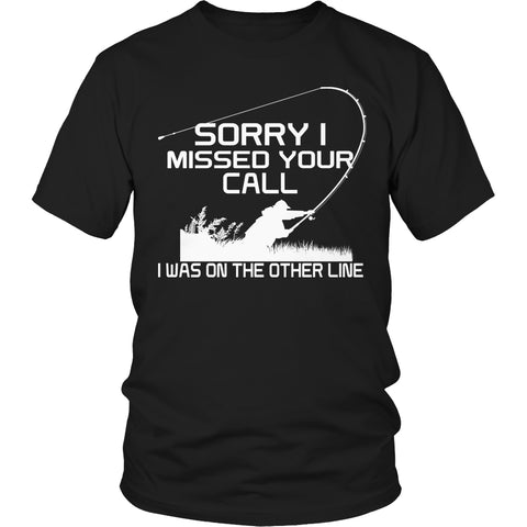 Limited Edition T-shirt Hoodie - Sorry I Missed Your Call I was On The Other Line - Unisex Shirt / Black / S - My Revolutional Shop - 1