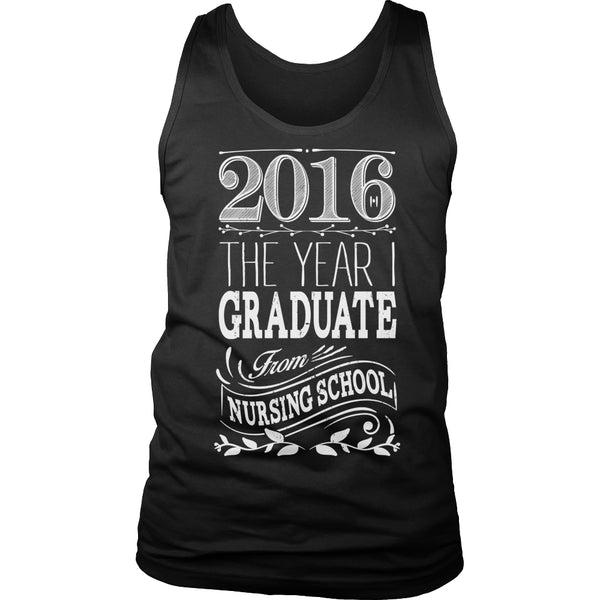 Limited Edition T-shirt Hoodie Tank Top - 2016 The Year I Graduate Nursing School - Mens Tank Top / Black / S - My Revolutional Shop - 6