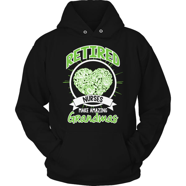 Limited Edition T-shirt Hoodie Tank Top - Retired Nurses make amazing Grandmas - Hoodie / Black / S - My Revolutional Shop - 7