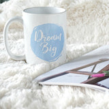 Dream Big Inspirational Quote Mug