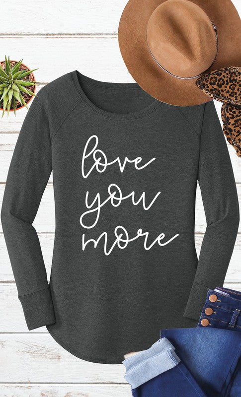 Love You More Long Sleeve Graphic