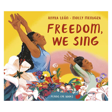 Freedom, We Sing Book - Amyra Leon - Bella Luna Toys