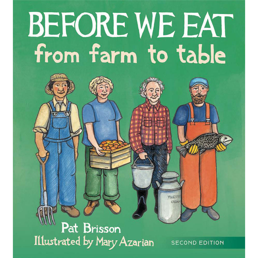 Before We Eat: From Farm to Table by Pat Brisson and Mary Azarian