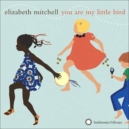 Elizabeth Mitchell | You Are My Little Bird