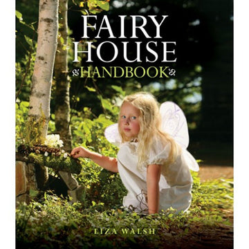 Fairy House Handbook by Liza Gardner Walsh