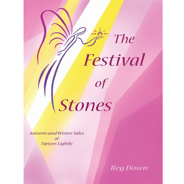 The Festival of Stones - Autumn and Winter Tales of Tiptoes LIghtly by Reg Down