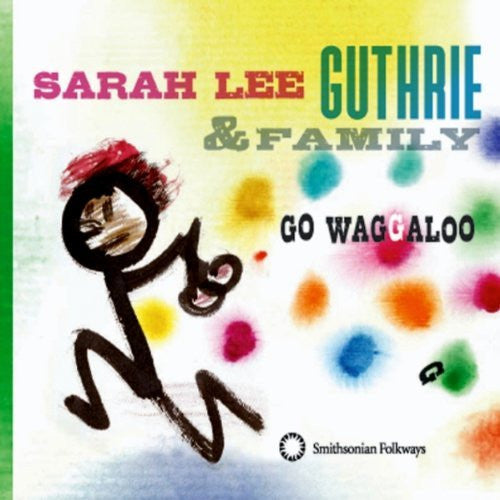 Go Waggaloo, Sarah Lee Guthrie & Family