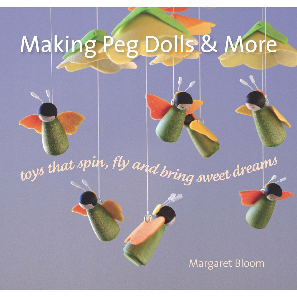 Making Peg Dolls & More by Margaret Bloom
