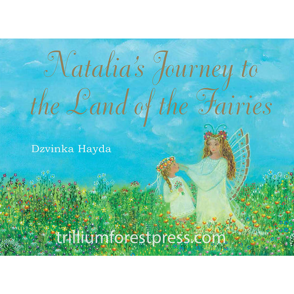 Natalia's Journey to the Land of the Fairies by Dzvinka Hayda