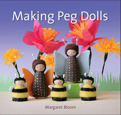 Making Peg Dolls - Waldorf Crafts Book by Margaret Bloom