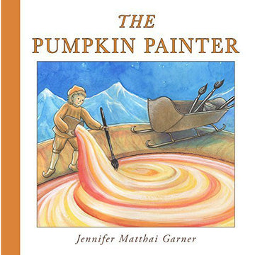 The Pumpkin Painter by Jennifer Matthai Garner - Waldorf Picture Books for Children