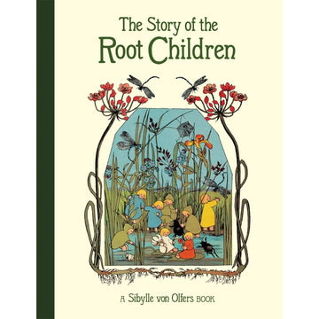 Floris Books - The Story of the Root Children - Sibylle von Olfers - Bella Luna Toys
