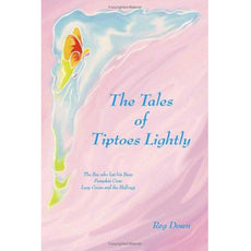The Tales of Tiptoes Lightly by Reg Down