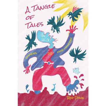 A Tangle of Tales - Stories for Children - Reg Down