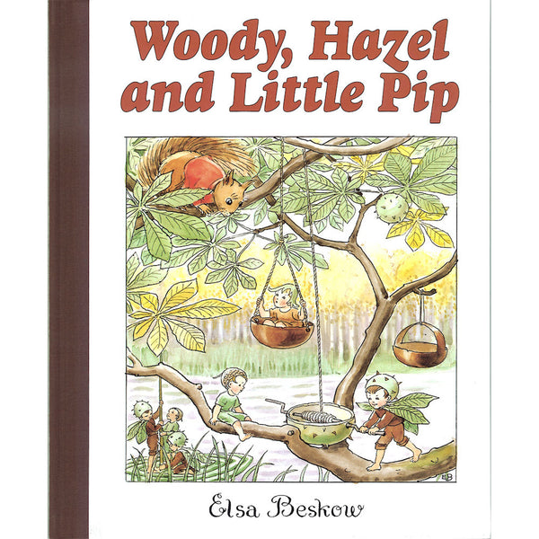 Woody, Hazel and Little Pip by Elsa Beskow
