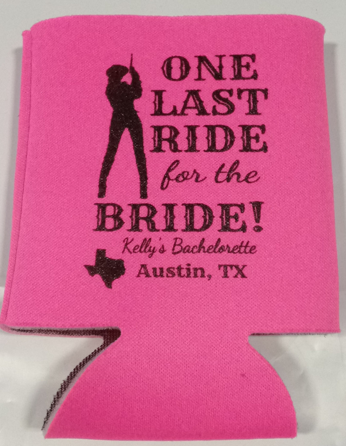 one last ride texas bachelorette koozie low minimums