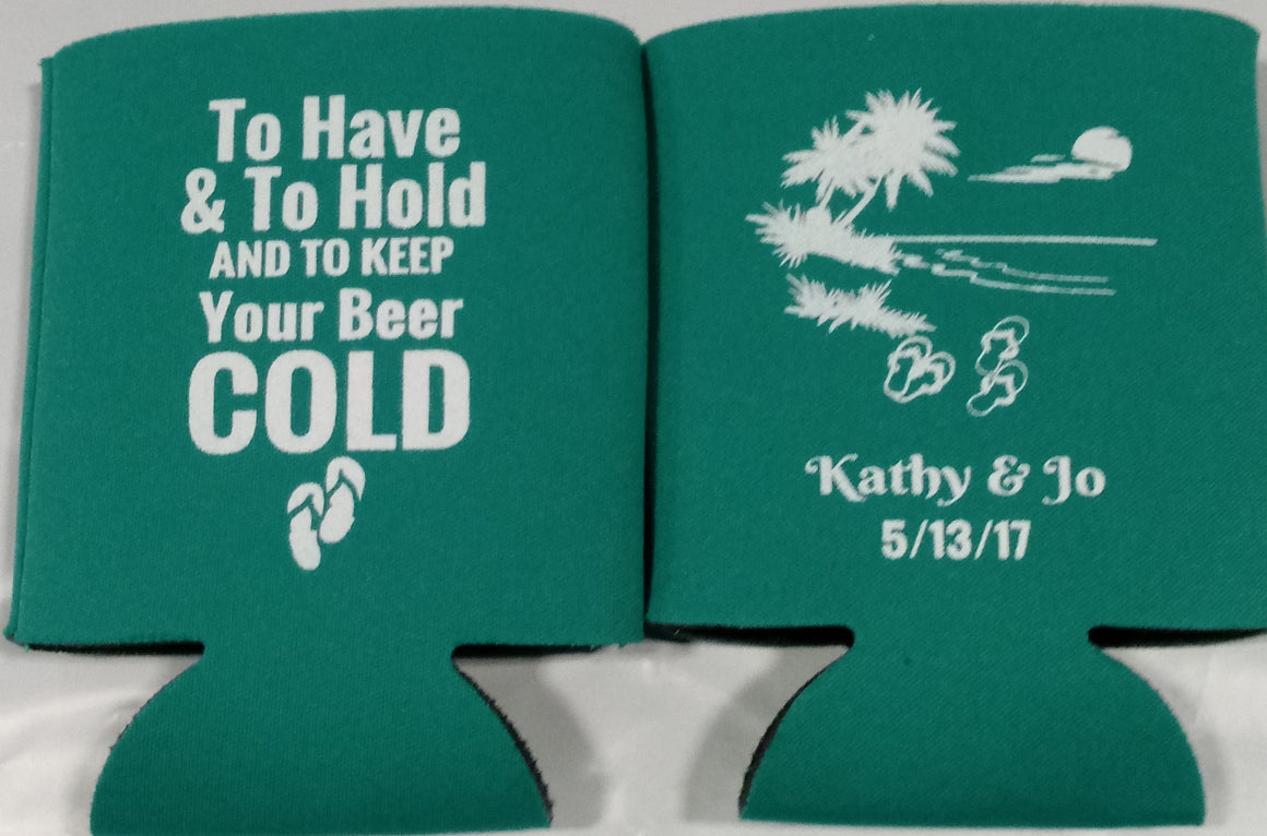 To have and to hold Beach wedding koozie can coolies