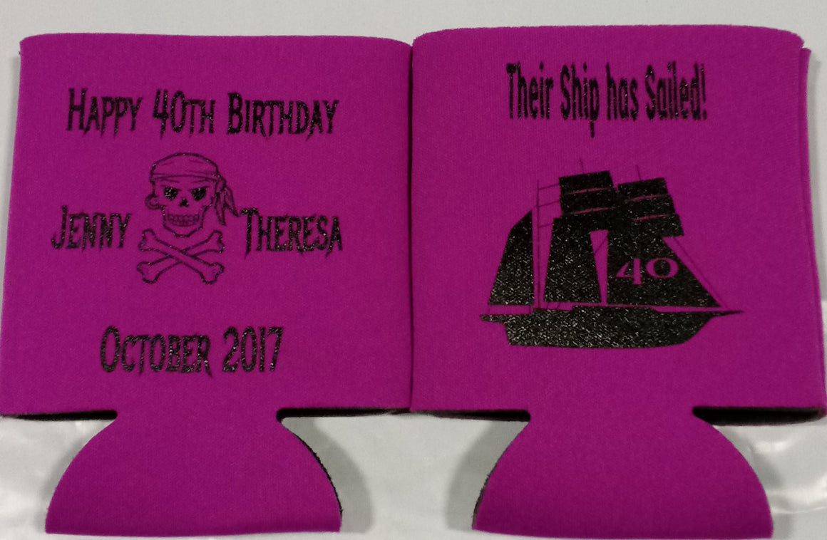 40TH Birthday koozies pirate ship has sailed can coolers