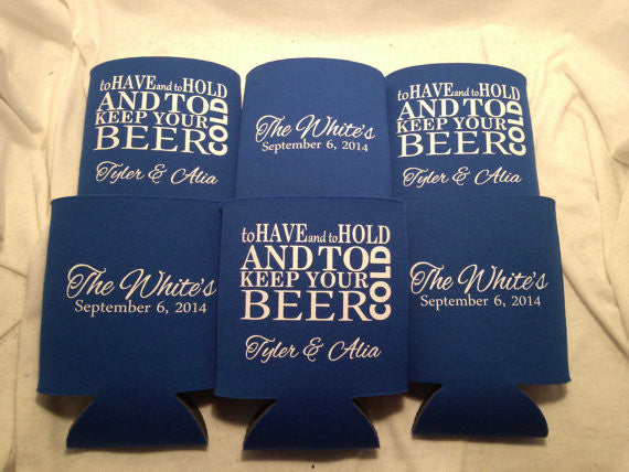 to have and to hold and keep your beer cold wedding can coolers